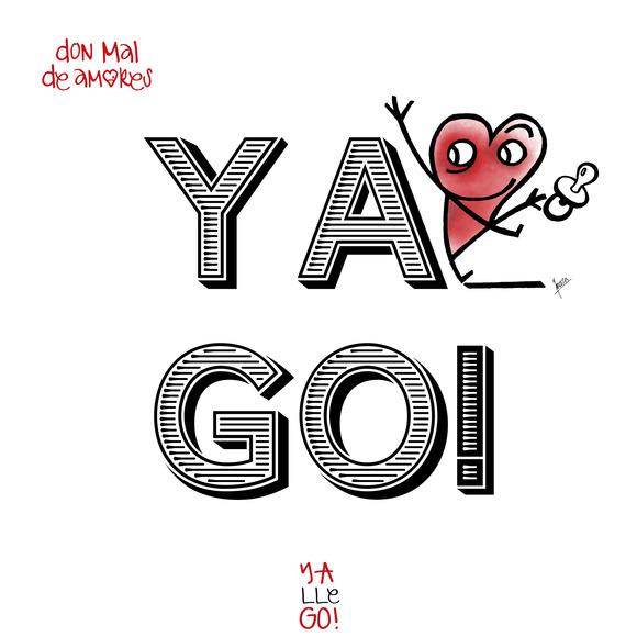 """YA lle GO! """"YA"""" nació  (Felicidades YAGO)"""